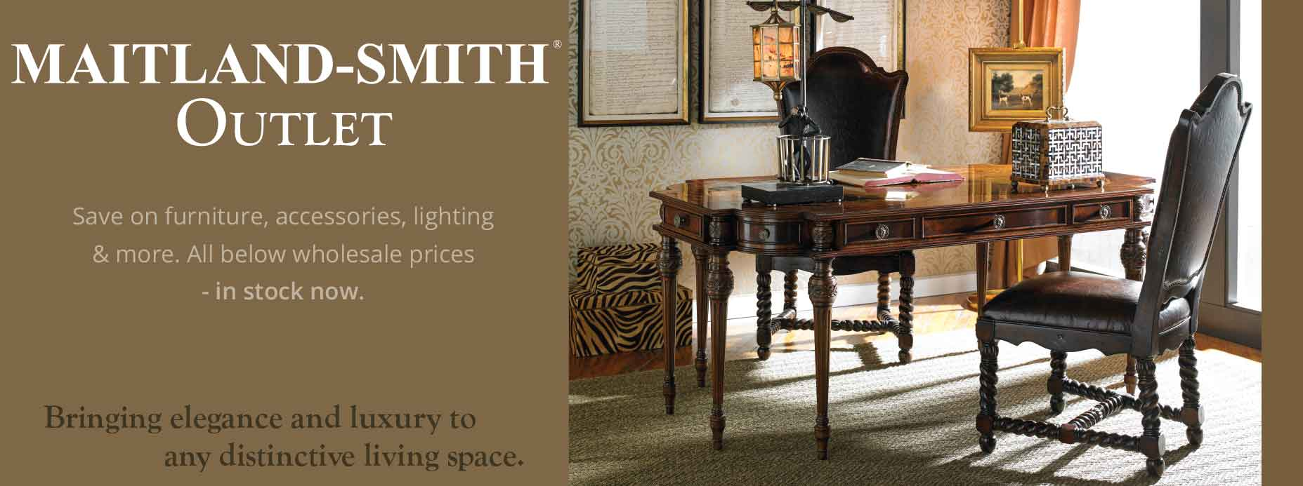 Maitland-Smith Furniture Factory Outlet Sale